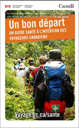 Un bon départ un guide santé à l'intention des voyageurs canadiens