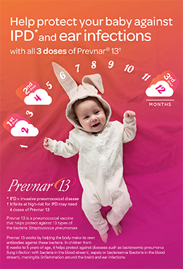 Help protect your baby against Invasive pneumococcal disease and ear infections with Prevnar13